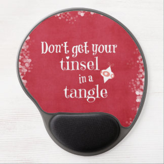 Tinsel in a Tangle Christmas Quote Gel Mousepad