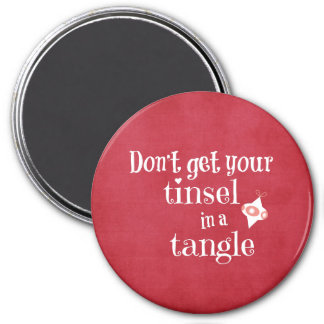 Tinsel in a Tangle Christmas Quote Magnet