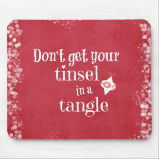 Tinsel in a Tangle Christmas Quote Mousepads