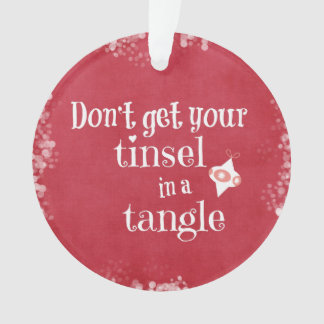 Tinsel in a Tangle Christmas Quote Ornament
