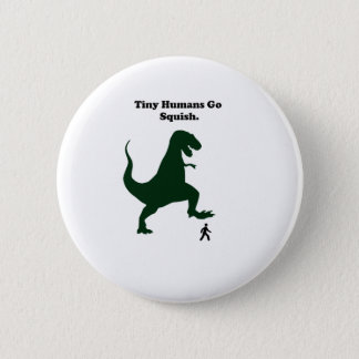 Tiny Humans Go Squish Funny Dinosaur Cartoon Pinback Button