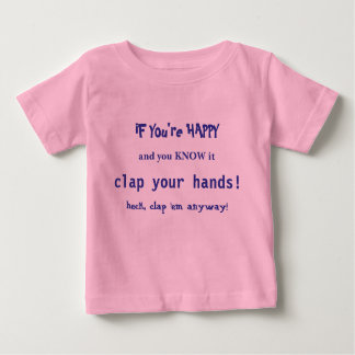 Tiny tee-If you're happy....clap your hands Shirt
