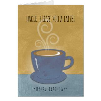 Tío Birthday te amo un Latte, café Tarjeta De Felicitación