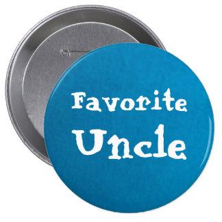 Tío preferido Button Pin Redondo De 4 Pulgadas