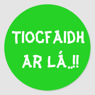 Tiocfaidh ar L..!! Classic Round Sticker