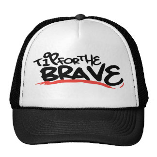 Tip For The Brave Hat