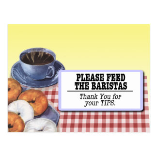 Tip Jar Sign: Please Feed The Baristas Postcard
