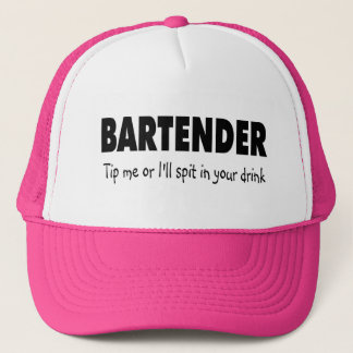 Tip Me Or Ill Spit In Your Drink Trucker Hat