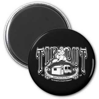 Tip Out II 2 Inch Round Magnet