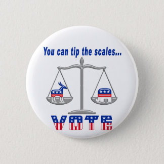 Tip the Scales Vote Pinback Button