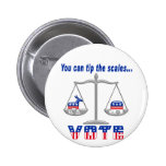 Tip the Scales Vote Pinback Buttons