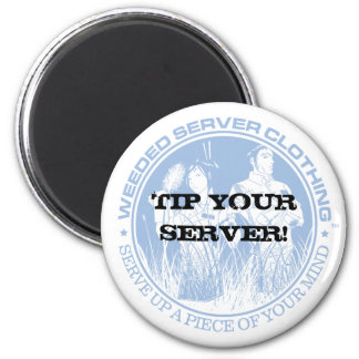 TIP YOUR SERVER! MAGNET - Customized