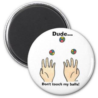 Tipo… ¡No toque mis bolas! Imán Redondo 5 Cm