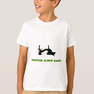 TIPPIN AINT EZ T-Shirt