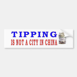 TIPPING IS NOT A CITY IN CHINA BUMPER STICKER