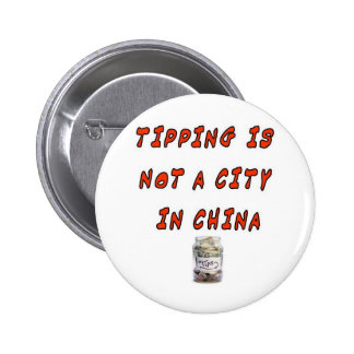 TIPPING IS NOT A CITY IN CHINA PINS