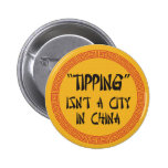 Tipping Isn't a City in China 2 Inch Round Button