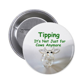 Tipping - it s not just for cows anymore button