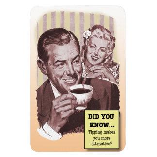 Tipping Makes You Attractive magnetic tip jar sign Rectangular Photo Magnet