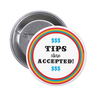 tips always Accepted Pinback Button