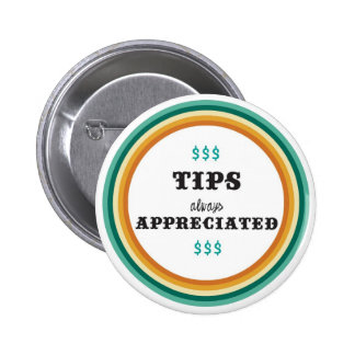 tips always appreciated 2 inch round button