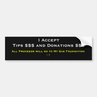 tips and donations car bumper sticker