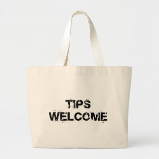 Tips Welcome Large Tote Bag
