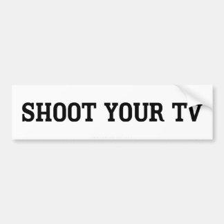 Tire a su pegatina para el parachoques de la TV Etiqueta De Parachoque