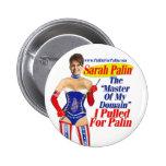 Tiré para Palin - amo de mi botón del ámbito Pin