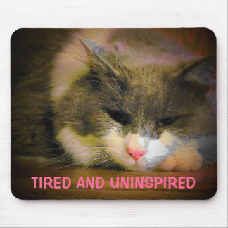 Tired and uninspired Sad Cat Mouse Pad