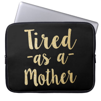Tired as a Mother funny women's laptop sleeve case