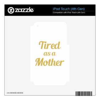 Tired as a Mother iPod Touch 4G Skin