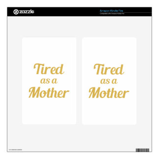 Tired as a Mother Kindle Fire Skins