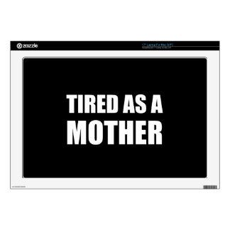 Tired As A Mother Laptop Decals
