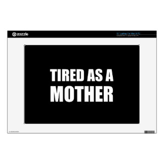Tired As A Mother Laptop Skin