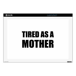 Tired As A Mother Laptop Skins