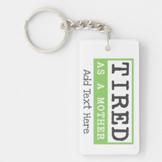 Tired as a Mother: New mom humor Keychain