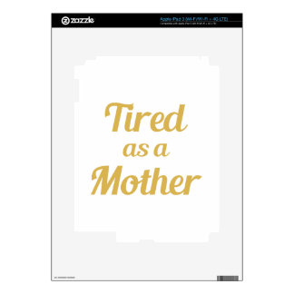 Tired as a Mother Skin For iPad 3