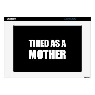 Tired As A Mother Skin For Laptop