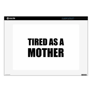 """Tired As A Mother Skins For 15"""" Laptops"""
