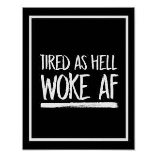 Tired As Hell Woke AF --  white - Poster