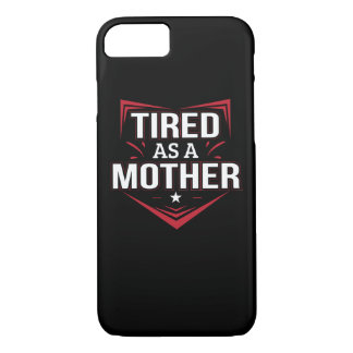 Tired As Mother Funny Mother Saying Shirt iPhone 8/7 Case