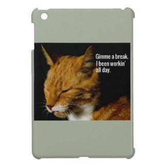 """Tired Cat Design - """"Gimme a break."""" iPad Mini Cases"""