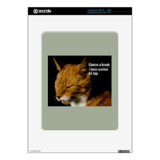 "Tired Cat Design - ""Gimme a break."" iPad Skins"