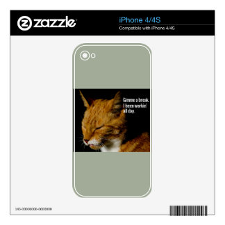 "Tired Cat Design - ""Gimme a break."" Skins For The iPhone 4S"