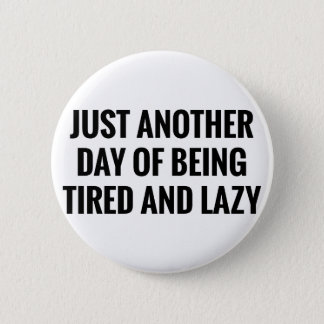 Tired & Lazy Pinback Button