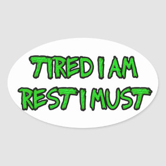 TIRED, NEED REST OVAL STICKER
