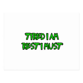 TIRED, NEED REST POSTCARD