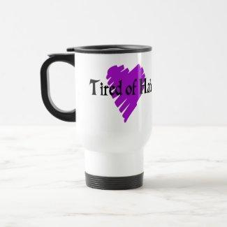 Tired of Hate mug