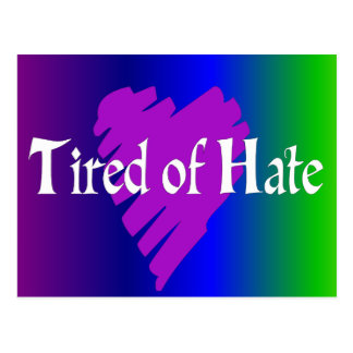 Tired of Hate Postcard